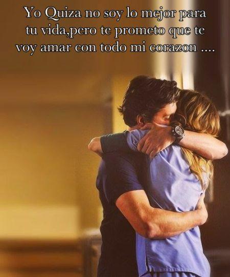 frases-de-amor-7-Yo no soy la mejor ,pero te prometo que te voy amar con todo mi corazon ....